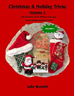 Christmas & Holiday Trivia - Volume 2: 250 questions: some difficult, some easy, yet all thought-provoking & fun!
