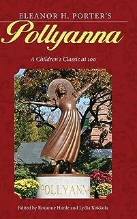 Eleanor H. Porter's Pollyanna: A Children's Classic at 100