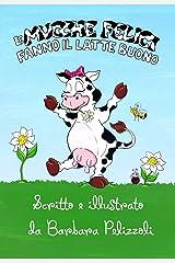 Le mucche felici fanno il latte buono (Italian Edition) Kindle Edition