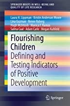 Flourishing Children: Defining and Testing Indicators of Positive Development (SpringerBriefs in Well-Being and Quality of...