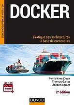 Livres Docker : Pratique des architectures à base de conteneurs (Etude, développement et intégration) PDF