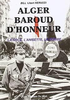 Alger, baroud d'honneur: La noce, l'anisette, la bombe (French Edition)