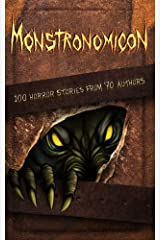 Monstronomicon: 100 Horror Stories from 70 Authors (Haunted Library) Kindle Edition
