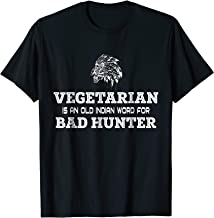 Vegetarian is an old Indian word for Bad Hunter shirt