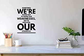 Quotes Wall Decor Stickers Sometimes We're Tested Not to Show Our Weaknesses But to Discover Our Strengths Vinyl Wall Deca...