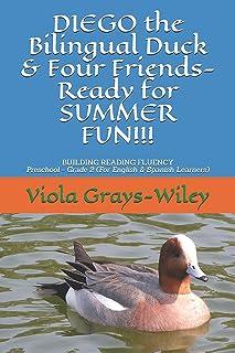DIEGO the Bilingual Duck & Four Friends- Ready for SUMMER FUN!!!: BUILDING READING FLUENCY- Preschool - Grade 2 ( for Engl...