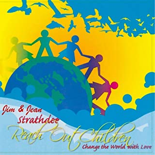Reach out Children: Change the World with Love