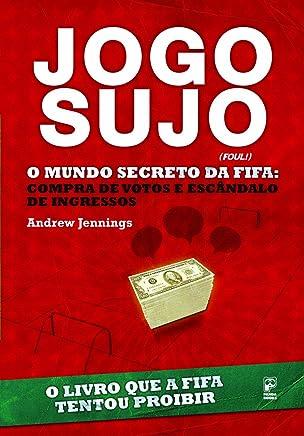 Jogo Sujo: O Mundo Secreto Da Fifa (Em Portuguese do Brasil)