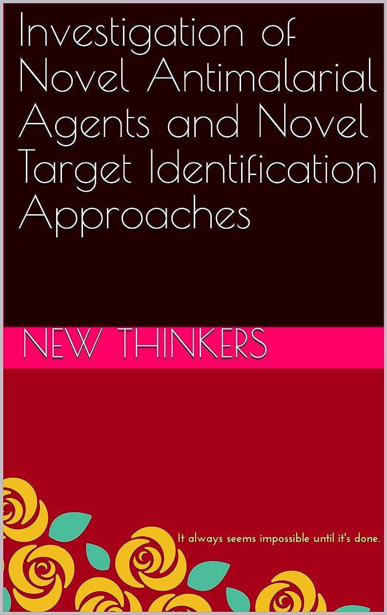 靴下アストロラーベ予想するInvestigation of Novel Antimalarial Agents and Novel Target Identification Approaches (English Edition)