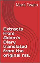 Extracts from Adam's Diary translated from the original ms. (English Edition)