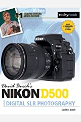 David Busch's Nikon D500 Guide to Digital SLR Photography (The David Busch Camera Guide Series) Kindle Edition