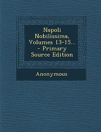 Napoli Nobilissima, Volumes 13-15.