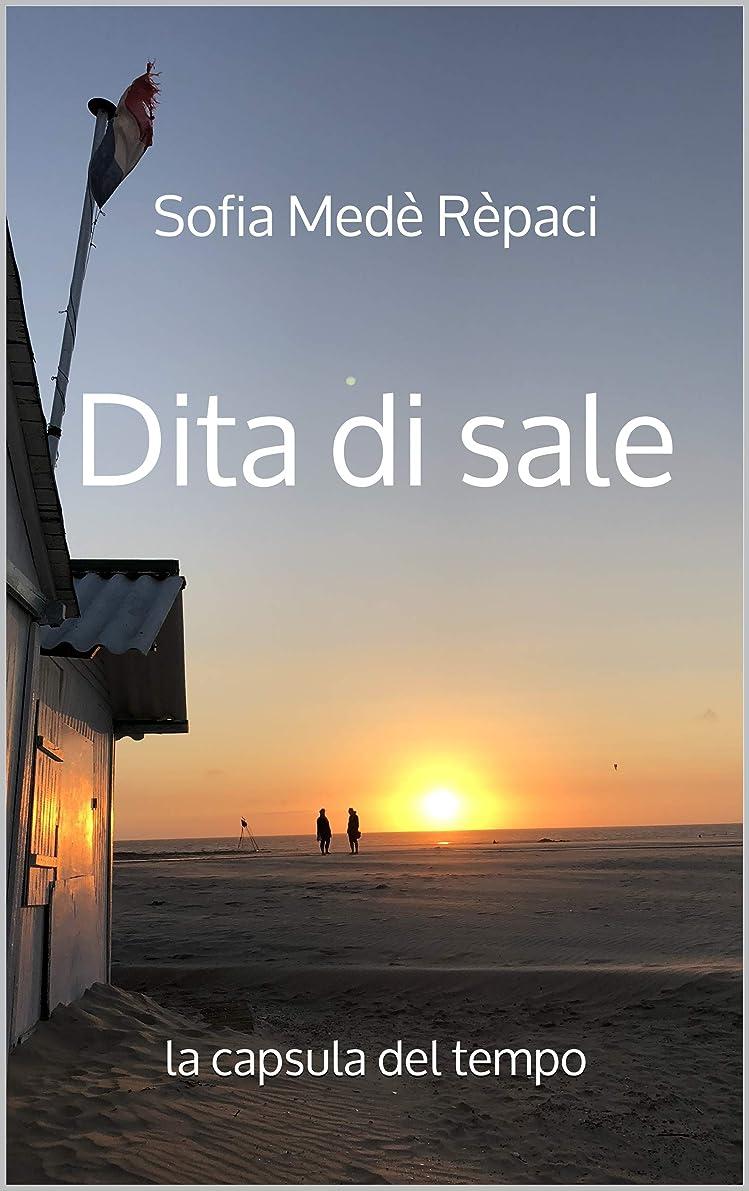 繊細健全崇拝するDita di sale: la capsula del tempo (Italian Edition)