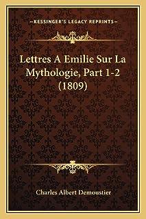 Lettres A Emilie Sur La Mythologie, Part 1-2 (1809)