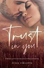 Trust In You: A first love summer romance full of intrigue, lust and lies. (Falling For You)