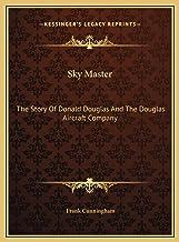 Sky Master: The Story Of Donald Douglas And The Douglas Aircraft Company