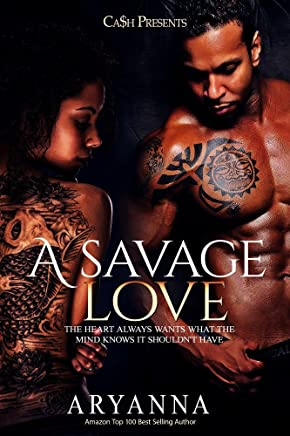 A Savage Love: The Heart Always Wants What The Mind Knows It Shouldn't Have (English Edition)