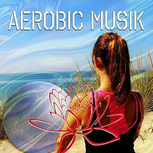 Alles Gute Ausbildung Von Aerobic Musik Sammlung Bei Amazon Music