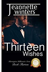 Thirteen Wishes (Barrington Billionaires Book 13) Kindle Edition