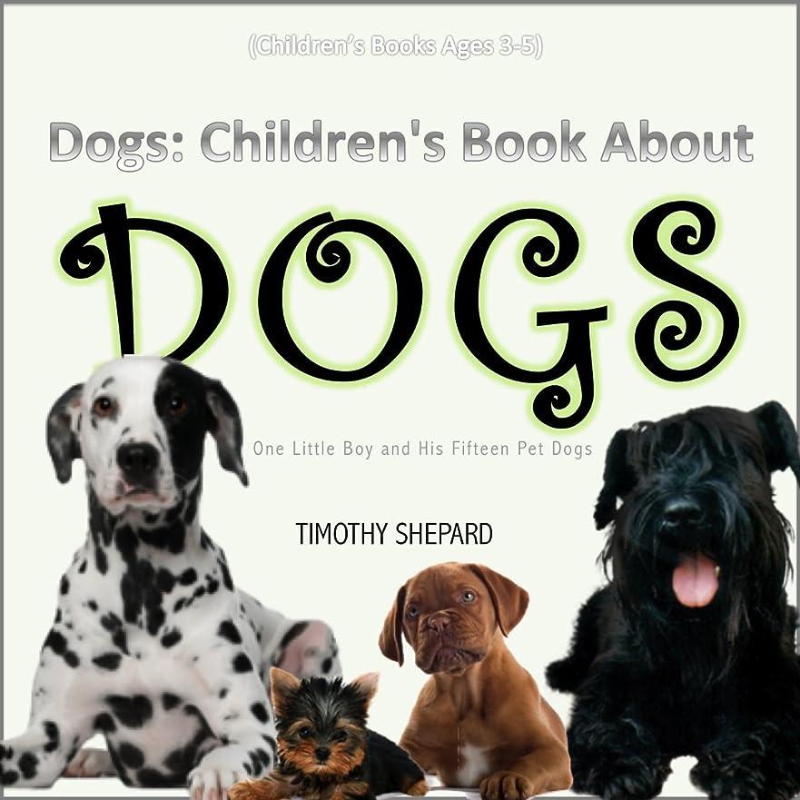 酸素下に向けます血統Children Ebooks: Children's Book About Dogs (Children's Books Ages 3-5): One Little Boy and His Fifteen Pet Dogs (English Edition)