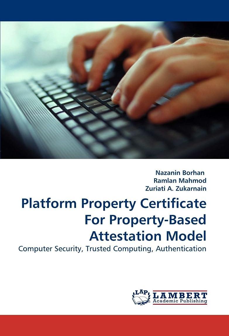 普遍的な世界の窓スリラーPlatform Property Certificate for Property-Based Attestation Model