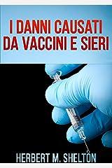 I Danni causati da Vaccini e Sieri (Italian Edition) Kindle Edition