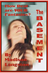 The Basement: How Real Are Your Fantasies Kindle Edition