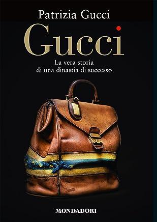 Gucci: La vera storia di una dinastia di successo