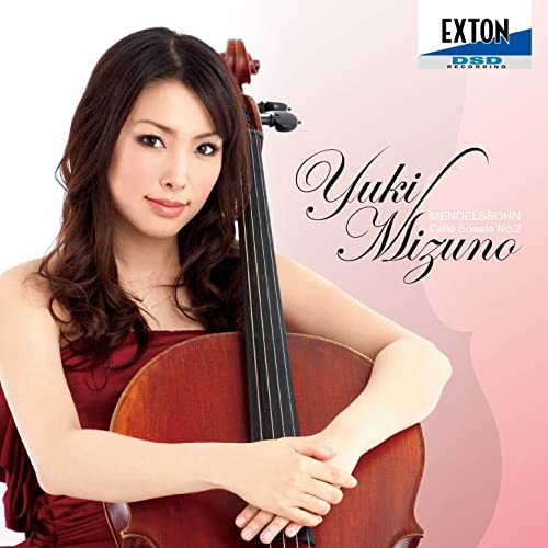 Yuki Mizuno Mendelssohn: Cello Sonata No. 2 etc.