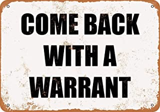Treasun 12 x 16 Inches Metal Sign - Come Back with a Warrant - Vintage Look Sign, bar, Cafe,Home Wall Decoration