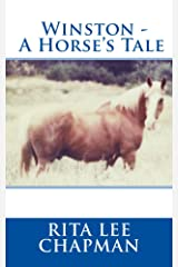 Winston - A Horse's Tale: For horse lovers from teenagers upwards! Kindle Edition