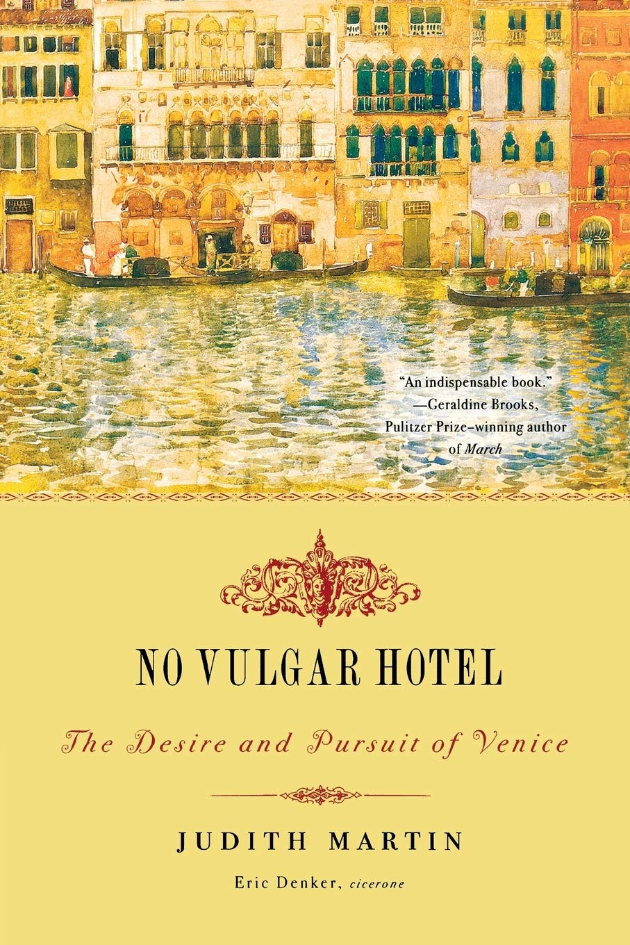 Image OfNo Vulgar Hotel: The Desire And Pursuit Of Venice Lingua Inglese