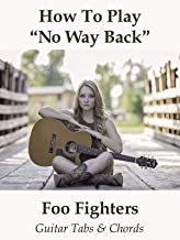 How To Play No Way Back By Foo Fighters - Guitar Tabs & Chords