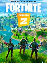 Esports Quickplay Fortnite Chapter 2 Episode 1: New Map