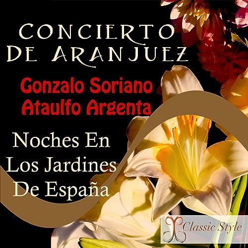 Concierto de Aranjuez: II. Adagio de Orquesta Nacional de España, Ataulfo Argenta, Gonzalo Soriano en Amazon Music - Amazon.es
