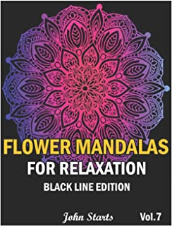 Flower Mandalas For Relaxation Black Line Edition: Big Mandala Coloring Book for Adults 50 Detailed Mandalas for Relaxatio...