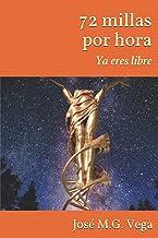 72 millas por hora: Ya eres libre (Spanish Edition)