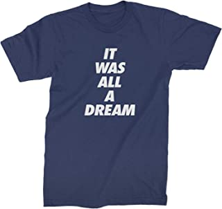 Expression Tees It was All A Dream Mens T-Shirt