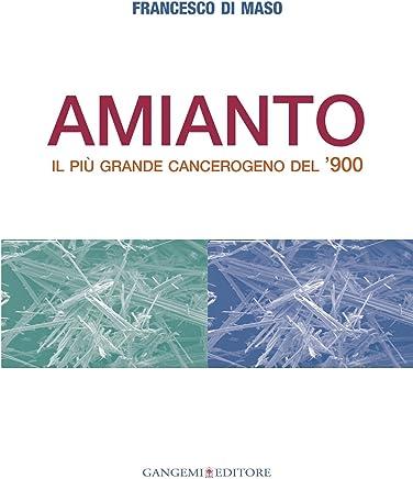 Amianto: Il più grande cancerogeno del '900