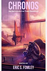 Chronos: An Anthology of Time Drabbles Kindle Edition