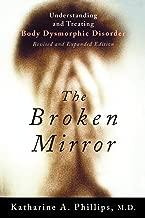 The Broken Mirror: Understanding and Treating Body Dysmorphic Disorder