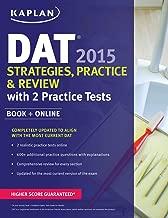 Kaplan DAT 2015 Strategies, Practice, and Review with 2 Practice Tests: Book + Online (Kaplan Test Prep)