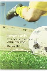 Juego sucio / Foul play: Futbol Y Crimen Organizado / Soccer and Organized Crime Paperback