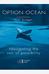 Option Ocean Navigating the Sea of Possibility (1 Month Wiser Book 2) Kindle Edition