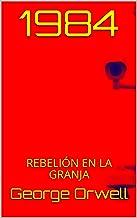 1984: REBELIÓN EN LA GRANJA (Spanish Edition)
