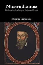 Nostradamus: The Complete Prophecies in English and French