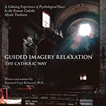 Guided Imagery Relaxation: The Catholic Way