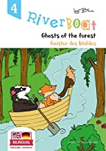 Riverboat: Ghosts of the Forest - Geister des Waldes: Bilingual Children's Picture Book English German (Riverboat Series B...