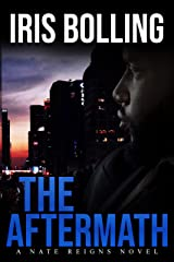 The Aftermath: A Nate Reigns Novel Kindle Edition