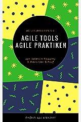 Agile Tools, agile Praktiken: Agiles Arbeiten 4.0: Einfach agil arbeiten! (NowConcept Pocket Books) Kindle Ausgabe